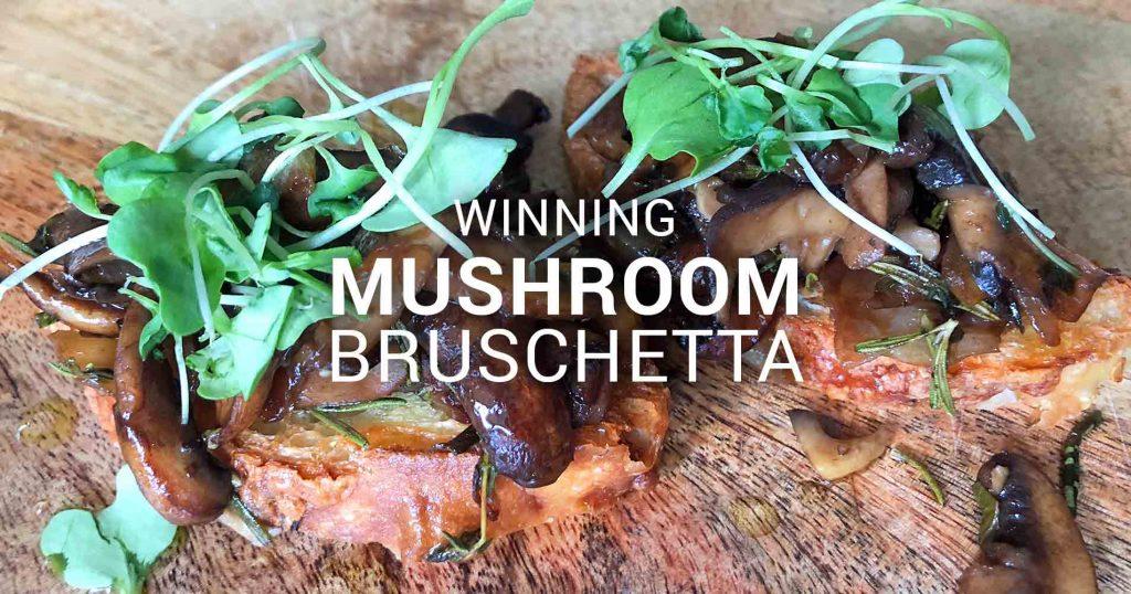 Winning Mushroom Bruschetta
